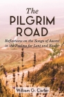 The Pilgrim Road: Reflections on the Songs of Ascent in the Psalms for Lent and Easter Cover Image