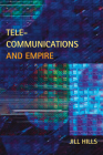 Telecommunications and Empire (History of Communication) Cover Image