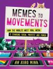 Memes to Movements: How the World's Most Viral Media Is Changing Social Protest and Power Cover Image