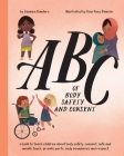 ABC of Body Safety and Consent: teach children about body safety, consent, safe/unsafe touch, private parts, body boundaries & respect Cover Image