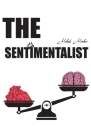 The Sentimentalist: poems & prose for the 21st century Cover Image
