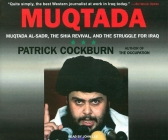 Muqtada: Muqtada Al-Sadr, the Shia Revival, and the Struggle for Iraq Cover Image