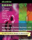 ShowMe Guides Managing an Online Business with Open Source Commerce Programs: For osCommerce, CRE Loaded, Zen Cart, osCMAX, Magento, Cube Cart & CartX Cover Image