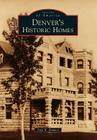 Denver's Historic Homes Cover Image
