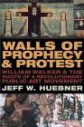 Walls of Prophecy and Protest: William Walker and the Roots of a Revolutionary Public Art Movement Cover Image