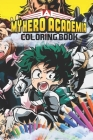 My Hero Academia Coloring Book: Super Edition My Hero Academia Coloring Pages for Everyone, Adults, Teenagers, Tweens, Kids, Boys, & Girls Cover Image