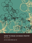 How to Read Chinese Poetry Workbook (How to Read Chinese Literature) Cover Image