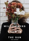 Wildflowers Grow in the Sun Cover Image