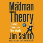 The Madman Theory: Trump Takes on the World Cover Image