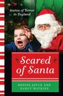Scared of Santa: Scenes of Terror in Toyland Cover Image