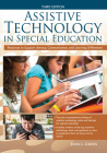 Assistive Technology in Special Education: Resources to Support Literacy, Communication, and Learning Differences Cover Image