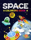 Space Coloring Book for Kids: my best coloring activity book about space for kids, Planets, Astronauts, Space Ships, Rockets Solar System (Little Ki Cover Image