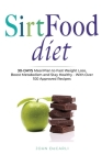 Sirtfood Diet: 30-Days Meal Plan to Fast Weight Loss, Boost Metabolism and Stay Healty - With Over 100 Approved Recipes Cover Image