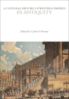 A Cultural History of Western Empires in Antiquity (Cultural Histories) Cover Image