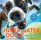 Underwater Dogs: Kids Edition Cover Image