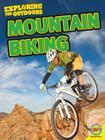 Mountain Biking (Exploring the Outdoors) Cover Image
