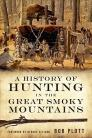 A History of Hunting in the Great Smoky Mountains Cover Image