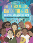 The International Day of the Girl: Celebrating Girls Around the World (CitizenKid) Cover Image