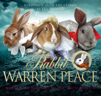 Rabbit Warren Peace: Burrowed from the Classics Cover Image