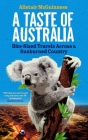 A Taste of Australia: Bite-Sized Travels Across a Sunburned Country Cover Image