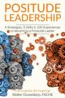 Positude Leadership: 4 Strategies, 5 Skills & 100 Experiences Cover Image