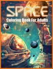 Space Coloring Book: Wonderful Space Coloring Book for Adults (A Stress Relieving Adult Coloring Book) Cover Image