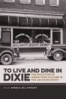To Live and Dine in Dixie: The Evolution of Urban Food Culture in the Jim Crow South (Southern Foodways Alliance Studies in Culture #8) Cover Image