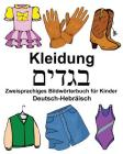 Deutsch-Hebräisch Kleidung Zweisprachiges Bildwörterbuch für Kinder Cover Image