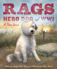 Rags: Hero Dog of WWI: A True Story Cover Image