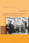 Staging West German Democracy: Governmental PR Films and the Democratic Imaginary, 1953-1963 (New Directions in German Studies) Cover Image