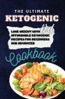 The Ultimate Ketogenic Diet Cookbook: Lose Weight with Affordable Ketogenic Recipes for Beginners And Advanced Cover Image