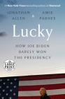 Lucky: How Joe Biden Barely Won the Presidency Cover Image