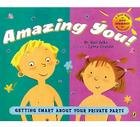 Amazing You!: Getting Smart About Your Private Parts Cover Image