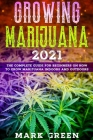 Growing Marijuana Revolution 2021: The Complete Guide for Beginners on How to Grow Marijuana Indoors and Outdoors Cover Image