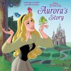 Aurora's Story (Disney Princess) (Pictureback(R)) Cover Image