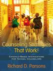 Counseling Strategies That Work!: Evidence-Based Interventions for School Counselors (Interventions That Work) Cover Image