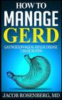 How to manage GERD: Gastroesophageal reflux disease can be beaten Cover Image