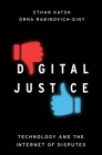 Digital Justice: Technology and the Internet of Disputes Cover Image