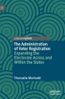 The Administration of Voter Registration: Expanding the Electorate Across and Within the States (Elections) Cover Image