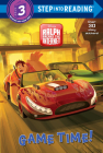 Game Time! (Disney Wreck-It Ralph 2) (Step into Reading) Cover Image