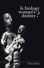 Is Biology Woman's Destiny? Cover Image
