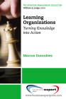 Learning Organizations: Turning Knowledge into Actions (Strategic Management Collection) Cover Image