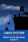 Linux System: What Is Linux Operating System?: Linux File System Cover Image