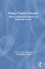 Being a Teacher Educator: Research-Informed Methods for Improving Practice Cover Image