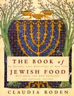 The Book of Jewish Food: An Odyssey from Samarkand to New York: A Cookbook Cover Image
