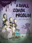 A Small Zombie Problem (Zombie Problems #1) Cover Image