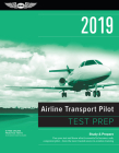 Airline Transport Pilot Test Prep 2019: Study & Prepare: Pass Your Test and Know What Is Essential to Become a Safe, Competent Pilot from the Most Tru Cover Image