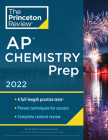 Princeton Review AP Chemistry Prep, 2022: 4 Practice Tests + Complete Content Review + Strategies & Techniques (College Test Preparation) Cover Image
