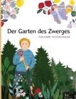 Der Garten des Zwerges: German Edition of The Gnome's Garden Cover Image