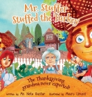 Mr. Stuffer Stuffed the Turkey: The Thanksgiving grandma never expected! Cover Image